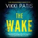 The Wake: an absolutely gripping psychological suspense Audiobook