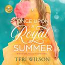 Once Upon a Royal Summer: A delightful royal romance from Hallmark Publishing Audiobook