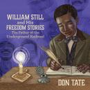 William Still and His Freedom Stories: The Father of the Underground Railroad Audiobook