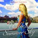 Under a Summer Sky: A Savannah Romance Audiobook