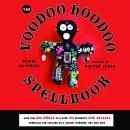 The Voodoo Hoodoo Spellbook Audiobook