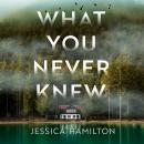 What You Never Knew Audiobook