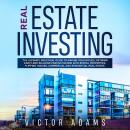 Real Estate Investing: The Ultimate Practical Guide To Making your Riches, Retiring Early and Buildi Audiobook