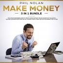 Make Money 3 in 1 Bundle: The ultimate Beginners Guide to create passive Income Streams Online fast  Audiobook