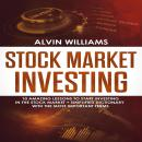 Stock Market Investing: 10 Amazing Lessons to start Investing in the Stock Market + Simplified Dicti Audiobook
