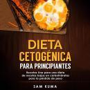 Dieta cetogénica para principiantes: Recetas Una para una dieta de recetas bajas en carbohidratos pa Audiobook