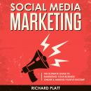 Social Media: The Ultimate E-commerce Guide to Marketing Your Business Online & Making Passive Incom Audiobook
