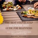 The Best Step-by-Step Ketogenic Diet Guide for Beginners: Lose Weight Fast and Achieve Your Dream Bo Audiobook