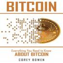 Bitcoin: Everything You Need to Know About Bitcoin Audiobook