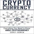 Cryptocurrency: Everything You Need to Know About Cryptocurrency Audiobook