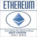 Ethereum: Everything You Need to Know About Ethereum Audiobook