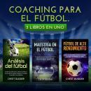 Coaching para el fútbol: 3 libros en uno (Spanish Edition) Audiobook