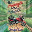 The Motorcycle & The Molecule Audiobook