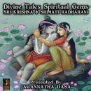 Divine Tales Spiritual Gems - Sri Krishna & Srimati Radharani Audiobook