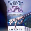 Inteligencia artificial para personas en apuros: Cómo puede beneficiarse de la próxima revolución in Audiobook