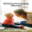 Coping with Sensory Processing Disorder in Children Audiobook
