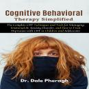 Cognitive Behavioral Therapy Simplified: The Complete CBT Techniques and Tools for Managing Emotiona Audiobook
