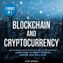 Blockchain and Cryptocurrency 2 Books in 1: The Ultimate Guide to Bitcoin and its Technology – Learn Audiobook