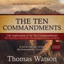 The Ten Commandments: Life Application of the Ten Commandments Audiobook