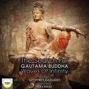 The Search for Gautama Buddha; Waves of Infinity Audiobook