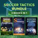 Soccer Tactics Bundle: 3 Books in 1 Audiobook