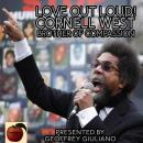 Love Out Loud! Cornel West; Brother of Compassion Audiobook