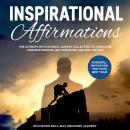 Inspirational affirmations 2 Books in 1: The Ultimate Motivational Quotes Collection to overcome Pro Audiobook