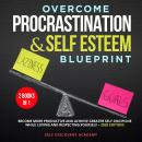 Overcome Procrastination and Self Esteem Blueprint 2 Books in 1: Become more productive and achieve greater Self Discipline while loving and respecting Yourself – 2020 Edition!, Self Discovery Academy