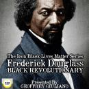 Icon Black Lives Matter Series; Frederick Douglass, Black Revolutionary, Geoffrey Giuliano
