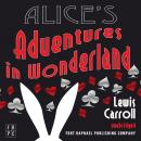 Alice's Adventures in Wonderland - Unabridged, Lewis Carroll