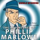 Adventures of Philip Marlowe - Single Episodes Audiobook