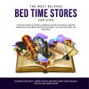 Most Beloved Bed Time Stores for Kids: 10 Aesop's Fables for Children, Goldilocks and the Three Bears, Little Red Riding Hood, Snow White and the Seven Dwarfs, The Three Little Pigs, and Many More, Children Story Group