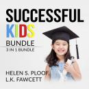 Successful Kids Bundle: 2 in 1 Bundle, How Children Succeed, and Grit for Kids, Helen S. Ploof, L.K. Fawcett