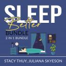Sleep Better Bundle: 2 in 1 Bundle, Sleep Book, and Little Sleep, Stacy Thuy, Juliana Skyeson
