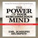 Power of Your Subconscious Mind, Dr. Joseph Murphy