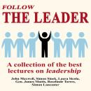 Follow The Leader - A Collection Of The Best Lectures On Leadership Audiobook