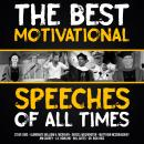 The Best Motivational Speeches of All Times Audiobook