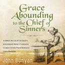 Grace Abounding to the Chief of Sinners Audiobook