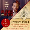 Treasure Island AND The Strange Case of Dr. Jekyll and Mr. Hyde - Two Classic Tales! Audiobook