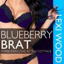 Blueberry Brat: Forbidden Love at the Cottage Audiobook