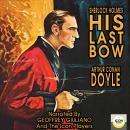 Sherlock Holmes His Last Bow Audiobook
