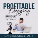 Profitable Blogging Bundle, 2 IN 1 Bundle: Make a Living With Blog Writing and Make Money From Blogg Audiobook