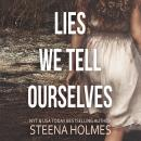 Lies We Tell Ourselves Audiobook