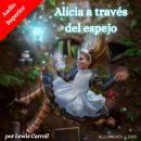 Alicia a través del espejo Audiobook