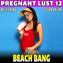 Boss's Beach-Bang  : Pregnant Lust 12 (Pregnancy Erotica Threesome Erotica Female Cuckold Erotica) Audiobook