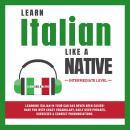 Learn Italian Like a Native - Intermediate Level Audiobook