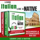 Learn Italian Like a Native – Beginners & Intermediate Box set Audiobook