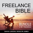 Freelance Bible Bundle, 2 in 1 Bundle: The Future of Work and Freelance Newbie Audiobook
