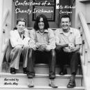 Confessions of a Shanty Irishman Audiobook
