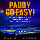 Paddy, Go Easy! What Happens When You Hit And Run? Audiobook